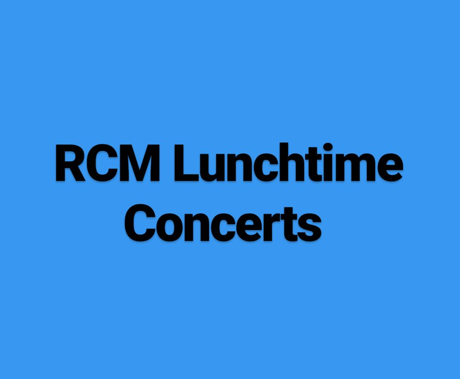 RCM Lunchtime Concerts